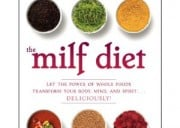 There is A New MILF Diet Book And I'm Pretty Effing Sick Of The Whole MILF BS