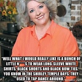 Paula Deen Racist Quote