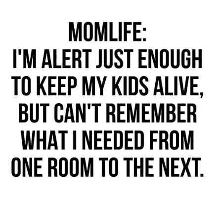 Forgetful, mom life